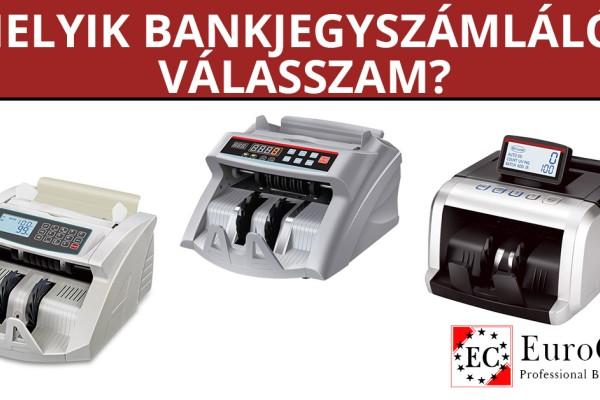 Melyik bankjegyszámláló, pénzszámoló készüléket válasszam?