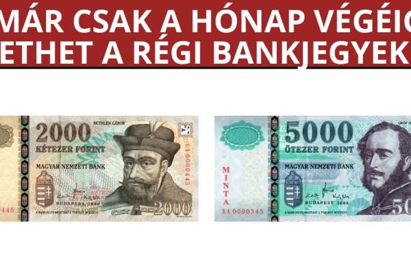 Már csak a hónap végéig fizethetünk a régi 2000 és 5000 forintos bankjegyekkel